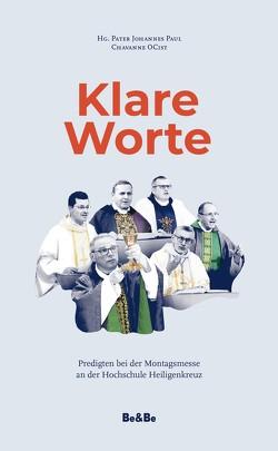 Klare Worte von Abel,  Winfried, Buchmüller,  Pater Wolfgang, Chavanne,  Pater Johannes Paul, Heim,  Abt Maximilian, Leitner,  Martin, Wallner,  Pater Karl
