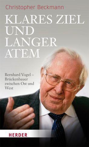 Klares Ziel und langer Atem von Beckmann,  Christopher, Rutz,  Michael