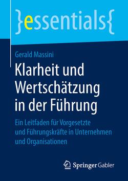 Klarheit und Wertschätzung in der Führung von Massini,  Gerald