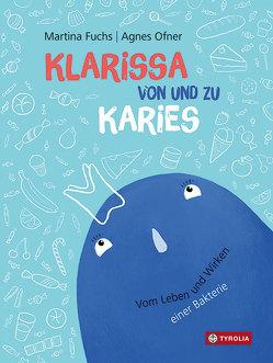 Klarissa von und zu Karies von Fuchs,  Martina, Ofner,  Agnes