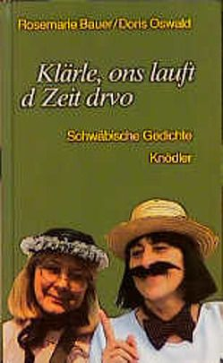 Klärle, ons lauft d Zeit drvo von Bauer,  Rosemarie, Oswald,  Doris