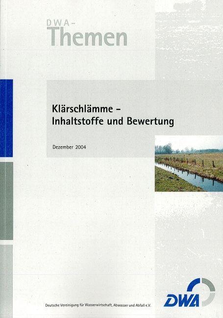Klärschlämme - Inhaltsstoffe und Bewertung von Deutsche Vereinigung