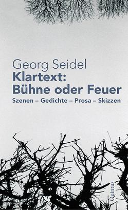 Klartext: Bühne oder Feuer von Schulz,  Kristin, Seidel,  Georg