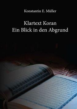 Klartext Koran – Ein Blick in den Abgrund von Müller,  Konstantin E.