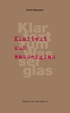 Klartext zum Wasserglas von Messmer,  Erwin