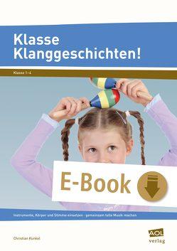 Klasse Klanggeschichten! von Kunkel,  Christian