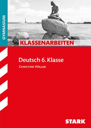 Klassenarbeiten Gymnasium – Deutsch 6. Klasse von Höller,  Christine