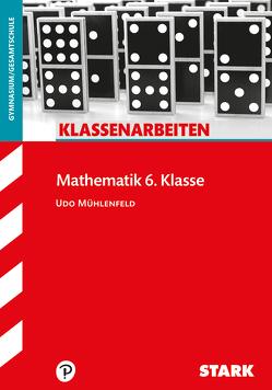 STARK Klassenarbeiten Gymnasium – Mathematik 6. Klasse von Mühlenfeld,  Udo