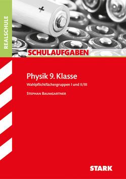 Schulaufgaben Realschule – Physik 9. Klasse von Baumgartner,  Stephan