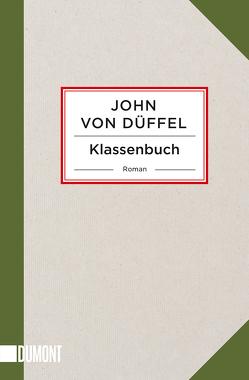 Klassenbuch von Düffel,  John von