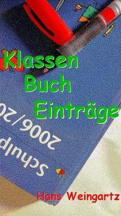 KlassenBuchEinträge von Weingartz,  Hans