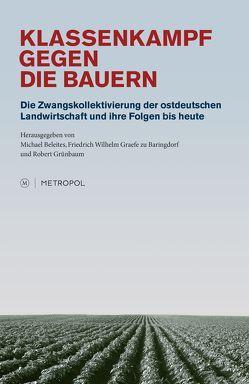 Klassenkampf gegen die Bauern. von Beleites,  Michael, Graefe zu Baringdorf,  Friedrich W, Grünbaum,  Robert