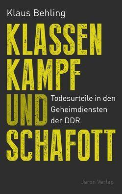 Klassenkampf und Schafott von Behling,  Klaus