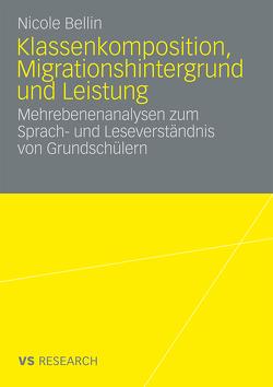 Klassenkomposition, Migrationshintergrund und Leistung von Bellin,  Nicole