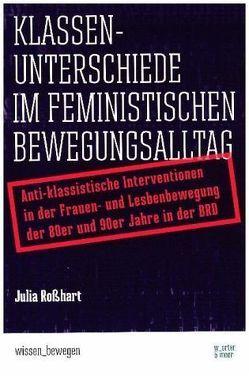 Klassenunterschiede im feministischen Bewegungsalltag von Roßhart,  Julia