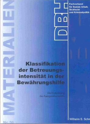Klassifikation der Betreuungsintensität in der Bewährungshilfe von DBH – Fachverband f. Soziale Arbeit,  Strafrecht und Kriminalpolitik, Schmitt,  Wilhem S