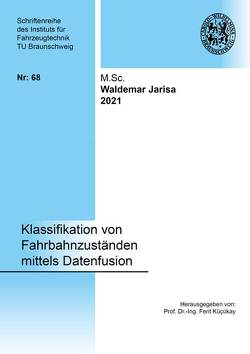 Klassifikation von Fahrbahnzuständen mittels Datenfusion von Jarisa,  Waldemar