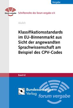 Klassifikationsstandards im EU-Binnenmarkt aus Sicht der angewandten Sprachwissenschaft am Beispiel des CPV-Codes von Akulich,  Antanina