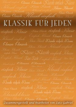 Klassik für Jeden von Gabriel,  Lutz