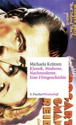Klassik, Moderne, Nachmoderne. Eine Filmgeschichte von Krützen,  Michaela