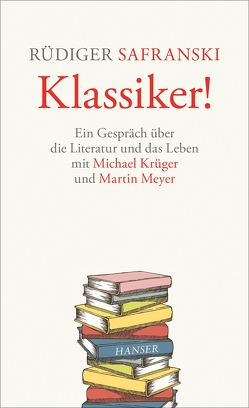 Klassiker! von Krüger,  Michael, Meyer,  Martin, Safranski,  Rüdiger