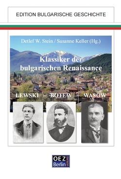 Klassiker der bulgarischen Renaissance von Keller,  Susanne, Stein,  Detlef W