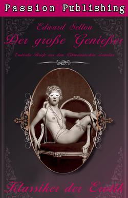 Klassiker der Erotik 18: Der große Genießer von Sellon,  Edward