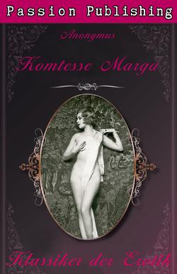 Klassiker der Erotik 19: Komtesse Marga von Anonymus