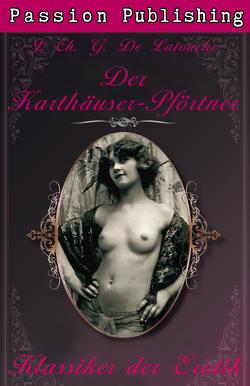 Klassiker der Erotik 20: Der Karthäuser-Pförtner von Latouche,  J. Ch. G. De