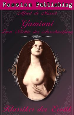 Klassiker der Erotik 27: Gamiani – Zwei Nächte der Ausschweifung von Musset,  Alfred de