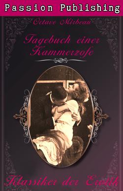 Klassiker der Erotik 28: Das Tagebuch einer Kammerzofe von Mirbeau,  Octave