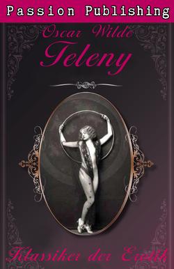 Klassiker der Erotik 3: Teleny von Wilde,  Oscar