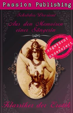 Klassiker der Erotik 35: Aus den Memoiren einer Sängerin von Schröder-Devrient,  Willhelmine