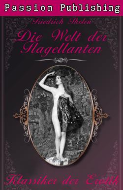 Klassiker der Erotik 6: Die Welt der Flagellanten von Thelen,  Friedrich
