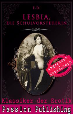 Klassiker der Erotik 73: LESBIA, Die Schulvorsteherin von E.D.