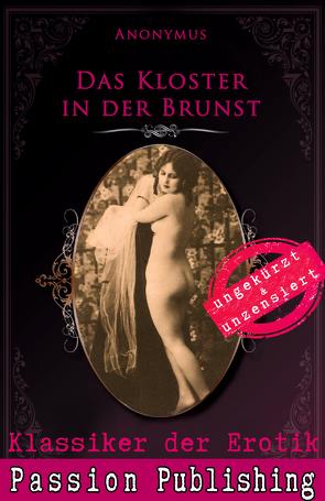 Klassiker der Erotik 74: Das Kloster in der Brunst von Anonymus