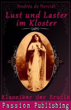 Klassiker der Erotik 9: Lust und Laster im Kloster von Nerciat,  Andréa de