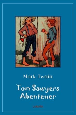Klassiker der Kinder- und Jugendliteratur / Tom Sawyers Abenteuer von Twain,  Mark