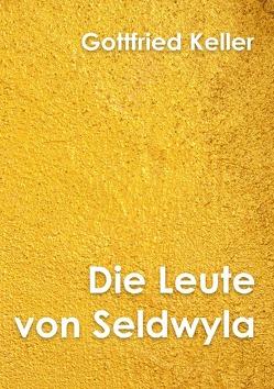 Klassiker der Literatur / Die Leute von Seldwyla Band I von Keller,  Gottfried