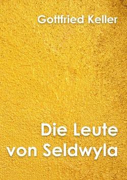 Klassiker der Literatur / Die Leute von Seldwyla Band II von Keller,  Gottfried