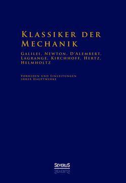 Klassiker der Mechanik – Galilei, Newton, D'Alembert, Lagrange, Kirchhoff, Hertz, Helmholtz von Bedey,  Björn, Helmholtz,  Hermann von