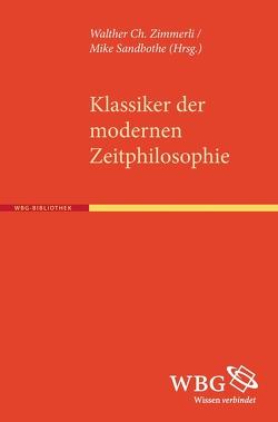 Klassiker der modernen Zeitphilosophie von Sandbothe,  Mike, Zimmerli,  Walther, Zimmerli,  Walther Ch.