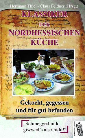 Klassiker der nordhessischen Küche von Feldner,  Claus, Thiel,  Hermann