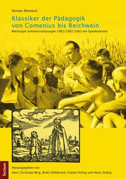 Klassiker der Pädagogik von Comenius bis Reichwein von Berg,  Hans Christoph, Hildebrand,  Bodo, Stübig,  Frauke, Stübig,  Heinz