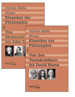 Klassiker der Philosophie Bd. 1: Von den Vorsokratikern bis David Hume. Bd. 2: Von Immanuel Kant bis John Rawls von Höffe,  Otfried