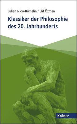 Klassiker der Philosophie des 20. Jahrhunderts von Nida-Ruemelin,  Julian, Özmen,  Elif