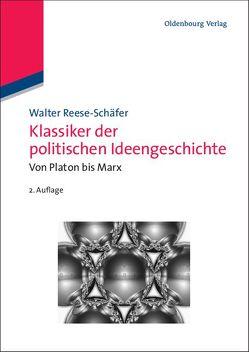 Klassiker der politischen Ideengeschichte von Reese-Schäfer,  Walter