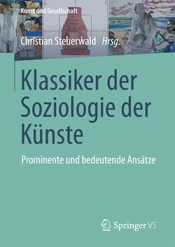 Klassiker der Soziologie der Künste von Steuerwald,  Christian