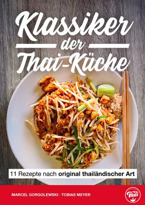 Klassiker der Thai-Küche von Gorgolewski,  Marcel, Meyer,  Tobias