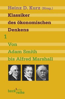 Klassiker des ökonomischen Denkens Band 1 von Kurz,  Heinz D.